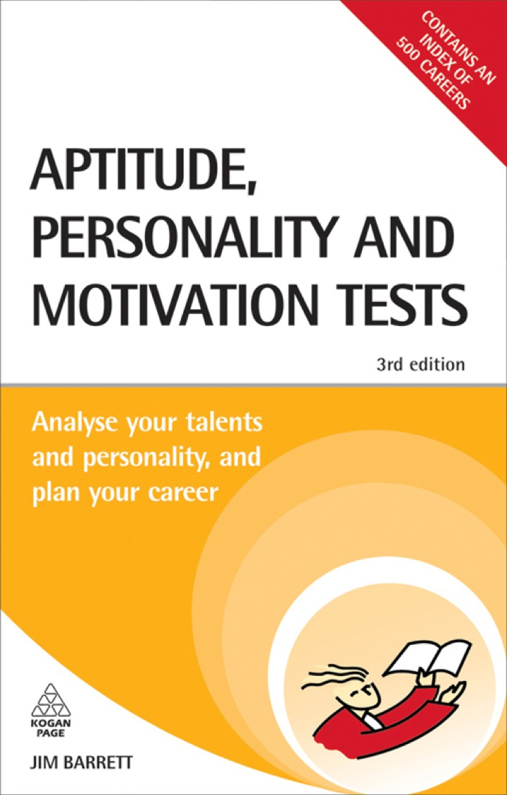 Aptitude Personality and Motivation Tests: Analyse Your Talents and Personality and Plan Your Career