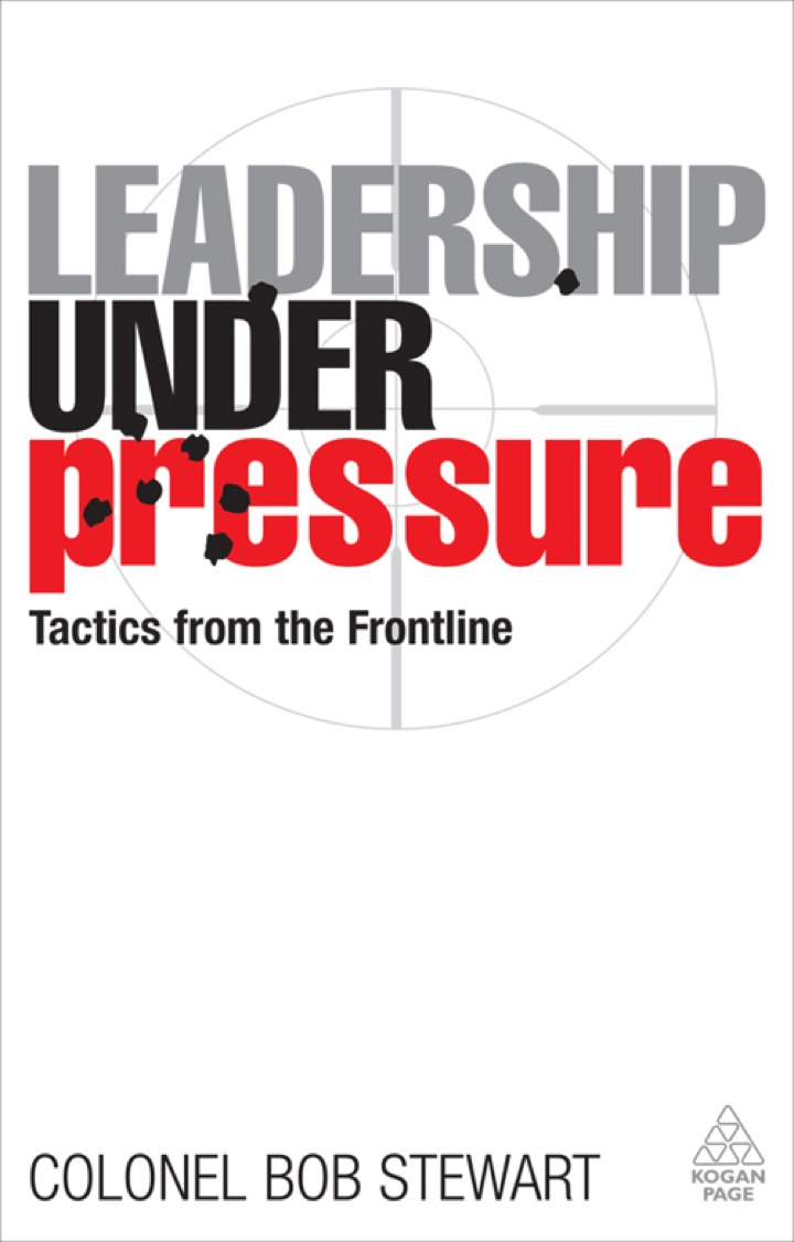 Leadership Under Pressure: Tactics from the Front Line