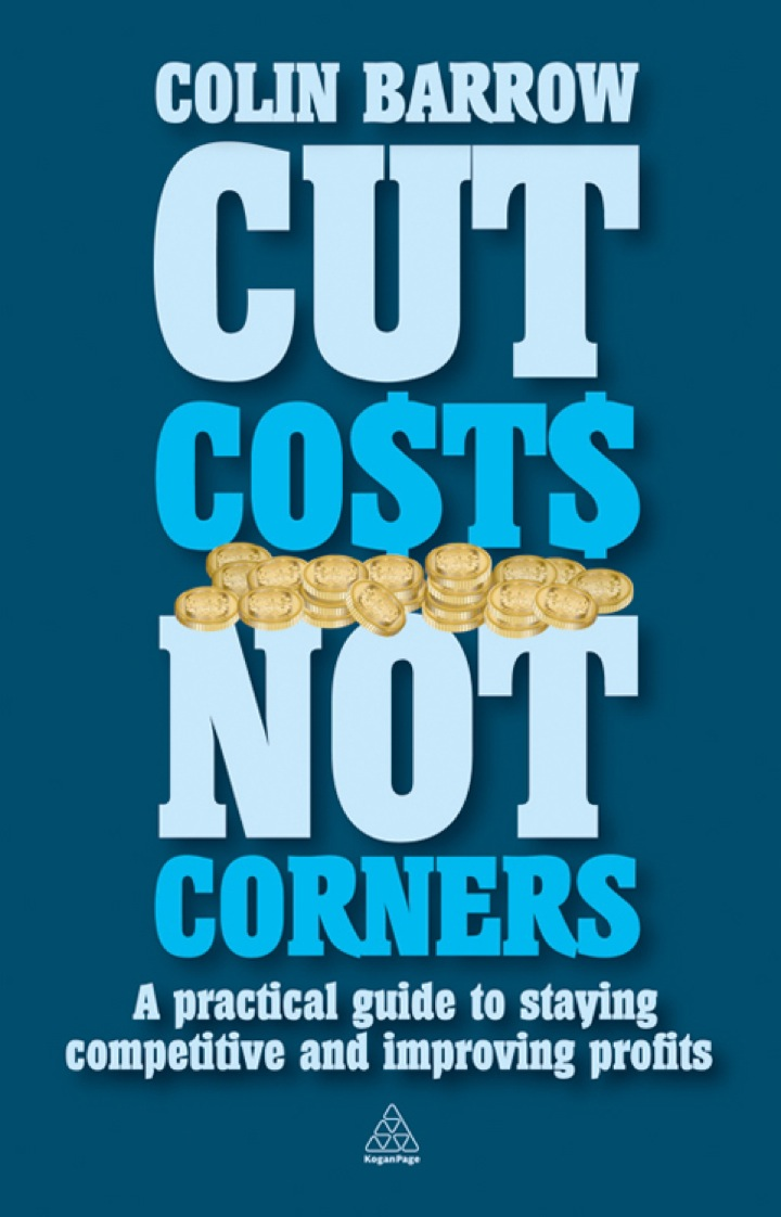 Cut Costs Not Corners: A Practical Guide to Staying Competitive and Improving Profits