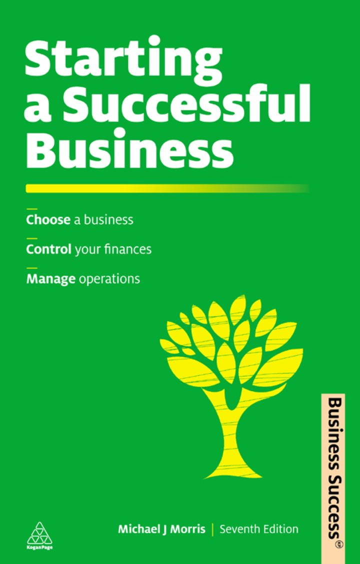 Starting a Successful Business: Choose a Business, Plan Your Business, Manage Operations