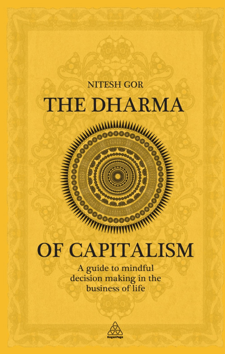 The Dharma of Capitalism: A Guide to Mindful Decision Making in the Business of Life