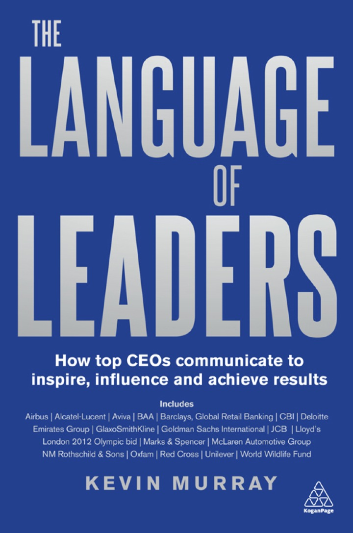 The Language of Leaders: How Top CEOs Communicate to Inspire, Influence and Achieve Results