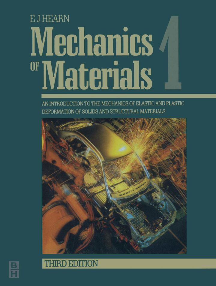 Mechanics of Materials Volume 1: An Introduction to the Mechanics of Elastic and Plastic Deformation of Solids and Structural Materials