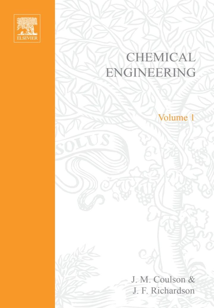 Chemical Engineering: Solutions to the Problems in Volume 1: Solutions to the Problems in Volume 1
