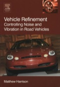 Vehicle Refinement: Controlling Noise and Vibration in Road Vehicles 9780750661294