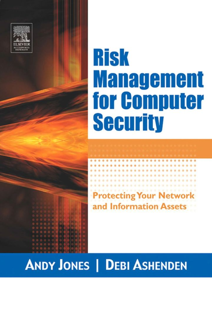 Risk Management for Computer Security: Protecting Your Network & Information Assets