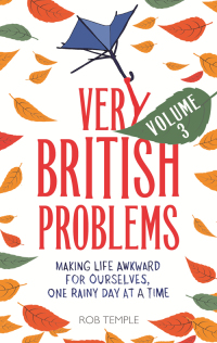Very British Problems Volume III              by             Rob Temple