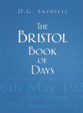 Taking you through the year day by day, The Bristol Book of Days contains a quirky, eccentric, amusing or important event or fact from different periods of history, many of which had a major impact on the religious and political history of England as a whole