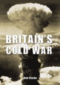 Britain's Cold War 9780752488257