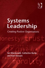 """Systems Leadership: Creating Positive Organisations"" (9780754683131)"
