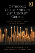 Orthodox Christianity in 21st Century Greece: The Role of Religion in Culture, Ethnicity and Politics 9780754697374R90