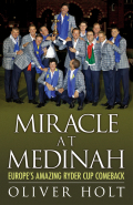 Miracle at Medinah: Europe's Amazing Ryder Cup Comeback 9780755364831