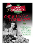 The Dead Celebrity Cookbook Presents Christmas in Tinseltown 9780757317019
