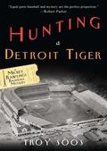 Hunting a Detroit Tiger 9780758287816