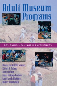 Adult Museum Programs              by             Sachatello-Sawyer; Fellenz; Burton; Gittings-Carlson; Lewis-Mahony; Woolbaugh