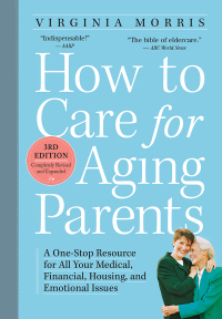 How to Care for Aging Parents, 3rd Edition              by             Virginia Morris