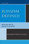 Judaism Defined: Mattathias and the Destiny of His People 9780761851189