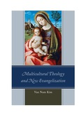 Multicultural Theology and New Evangelization 9780761863045