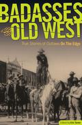 Badasses of the Old West 9780762757572