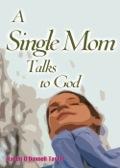 A Single Mom Talks To God