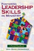 Fostering Leadership Skills in Ministry: A Parish Handbook 9780764865688