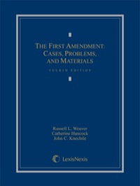 First Amendment: Cases, Problems              by             Weaver, Russell L.