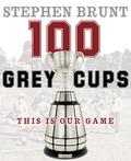 100 Grey Cups 9780771017469