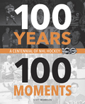 100 Years, 100 Moments 9780771051227