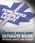 The Toronto Maple Leafs Ultimate Book of Facts, Stats, and Stories 9780771072246