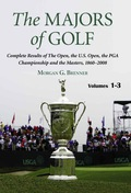 The Majors of Golf: Complete Results of The Open, the U.S. Open, the PGA Championship and the Masters, 1860-2008 9780786453955