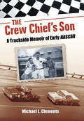 The Crew Chief's Son: A Trackside Memoir of Early NASCAR 9780786462056