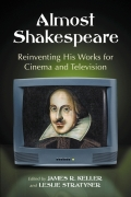 Almost Shakespeare: Reinventing His Works for Cinema and Television 9780786481033