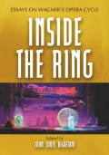 Inside the Ring: Essays on Wagner's Opera Cycle 9780786482467