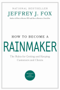 How to Become a Rainmaker 9780786870288