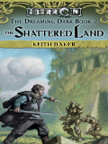 The Shattered Land 9780786956678