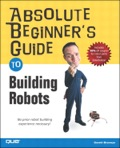 Absolute Beginner's Guide to Building Robots 9780789745484