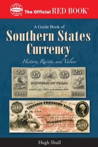 A Guide Book of Southern States Currency              by             Hugh Shull