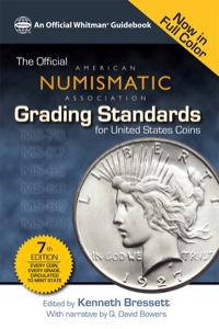 The Official American Numismatic Assiciation Grading Standards for United States Coins              by             Kenneth Bressett