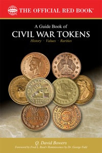 A Guide Book of Civil War Tokens              by             Q. David Bowers