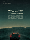 The Road Trip that Changed the World: The Unlikely Theory that will Change How You View Culture, the Church,  and, Most Importantly, Yourself 9780802479396
