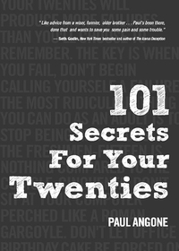101 Secrets For Your Twenties              by             Paul Angone