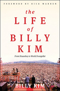 The Life of Billy Kim: From Houseboy to World Evangelist 9780802492180