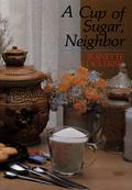 A Cup of Sugar, Neighbor 9780802492906