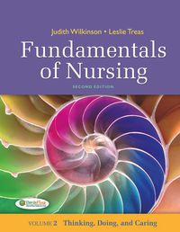 Fundamentals of Nursing Thinking, Doing, and Caring Volume 2              by             Judith M Wilkinson; Leslie S Treas