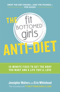 The Fit Bottomed Girls Anti-Diet 9780804136983