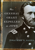 When General Grant Expelled the Jews 9780805243031