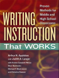 Writing Instruction That Works: Proven Methods for Middle and High School Classrooms 9780807772072