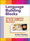 Language Building Blocks is an accessible resource that familiarizes early childhood professionals with linguistics, the scientific study of language