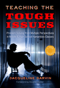 Teaching the Tough Issues: Problem Solving from Multiple Perspectives in Middle and High School Humanities Classes 9780807773789