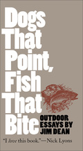 Dogs That Point, Fish That Bite: Outdoor Essays 9780807875728